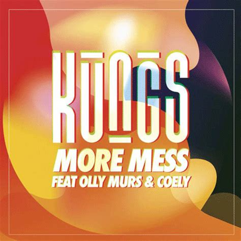 """Kungs """"More Mess"""" ft"""