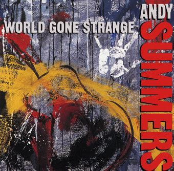 Andy Summers - World Gone Strange | Releases | Discogs