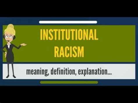What is INSTITUTIONAL RACISM? What does INSTITUTIONAL