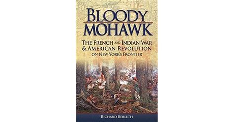 Bloody Mohawk: The French and Indian War & American
