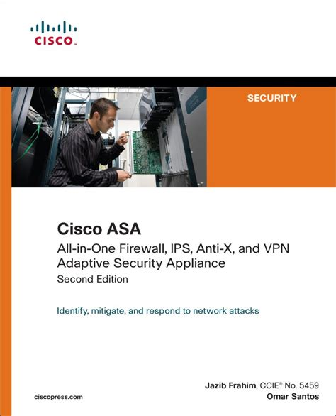 Cisco ASA: All-in-One Firewall, IPS, Anti-X, and VPN